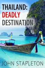 Thailand : Deadly Destination - John Stapleton