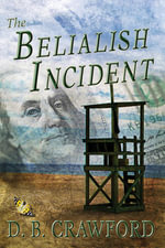 The Belialish Incident - D. B. Crawford