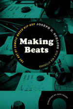Making Beats : The Art of Sample-Based Hip-Hop - Joseph G. Schloss