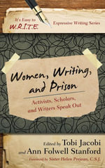 Women, Writing, and Prison : Activists, Scholars, and Writers Speak Out
