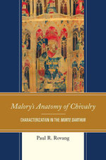 Malory's Anatomy of Chivalry : Characterization in the Morte Darthur - Paul Rovang