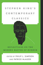 Stephen King's Contemporary Classics : Reflections on the Modern Master of Horror