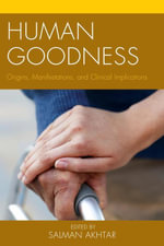 Human Goodness : Origins, Manifestations, and Clinical Implications