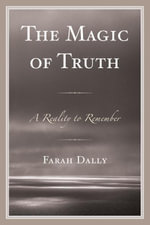 The Magic of Truth : A Reality to Remember - Farah Dally