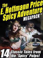 The E. Hoffmann Price Spicy Adventure MEGAPACK : 14 Tales from the