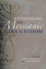 Rethinking the Messianic Idea in Judaism