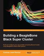 Building a BeagleBone Black Super Cluster - Andreas Josef Reichel