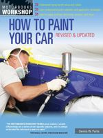 How to Paint Your Car : Revised & Updated - Dennis W. Parks