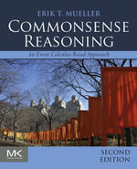 Commonsense Reasoning : An Event Calculus Based Approach - Erik T. Mueller