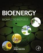 Bioenergy : Biomass to Biofuels