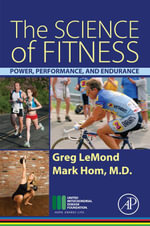 The Science of Fitness : Power, Performance, and Endurance - Greg LeMond