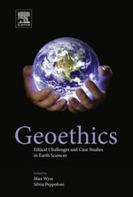 Geoethics : Ethical Challenges and Case Studies in Earth Sciences