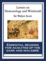 Letters on Demonology and Witchcraft : With linked Table of Contents - Sir Walter Scott