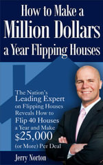 How to Make a Million Dollars a Year Flipping Houses - Jerry Norton