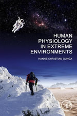 Human Physiology in Extreme Environments - Hanns-Christian Gunga