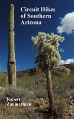 Circuit Hikes of Southern Arizona - Robert Zimmerman