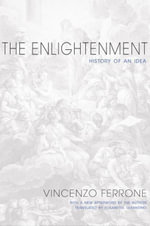 The Enlightenment : History of an Idea - Vincenzo Ferrone