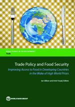 Trade Policy and Food Security : Improving Access to Food in Developing Countries in the Wake of High World Prices