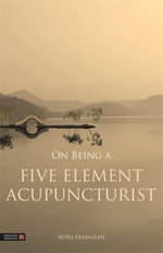 On Being a Five Element Acupuncturist - Nora Franglen