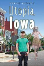 Utopia, Iowa - Brian Yansky