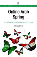 Online Arab Spring : Social Media and Fundamental Change - Reza Jamali