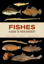 Fishes : A Guide to Their Diversity - Philip A. Hastings