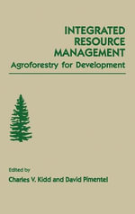 Integrated Resource Management : Agroforestry for Development