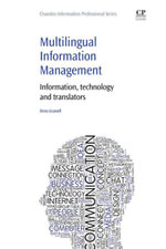 Multilingual Information Management : Information, Technology and Translators - Ximo Granell
