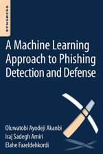 A Machine-Learning Approach to Phishing Detection and Defense - I.S. Amiri