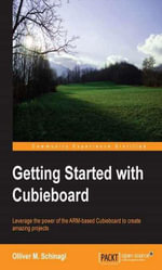 Getting Started with Cubieboard - Olliver M. Schinagl