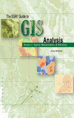 The Esri Guide to GIS Analysis, Volume 2 : Spatial Measurements and Statistics - Andy Mitchell