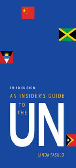 An Insider's Guide to the UN : Third Edition - Linda Fasulo