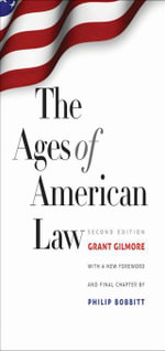The Ages of American Law : Second Edition - Grant Gilmore