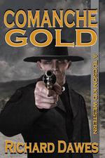 Comanche Gold (A Tucson Kid Western, #6) - Richard Dawes