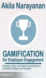 Gamification for Employee Engagement - Narayanan   Akila