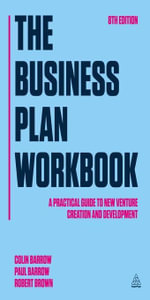The Business Plan Workbook : A Practical Guide to New Venture Creation and Development - Colin Barrow