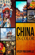China In Color - Speedy Publishing