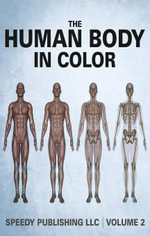 The Human Body In Color Volume 2 - Speedy Publishing