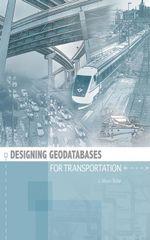 Designing Geodatabases for Transportation - J. Allison Butler