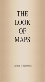 The Look of Maps : An Examination of Cartographic Design - Arthur H. Robinson