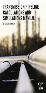 Transmission Pipeline Calculations and Simulations Manual - E. Shashi Menon