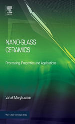 Nano-Glass Ceramics : Processing, Properties and Applications - Vahak Marghussian