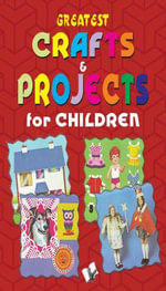 Greatest Crafts & Projects for Children - Vikas Khatri