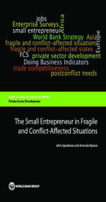The Small Entrepreneur in Fragile and Conflict-Affected Situations - John Speakman