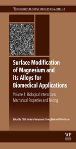 Surface Modification of Magnesium and Its Alloys for Biomedical Applications : Volume 1: Biological Interactions, Mechanical Properties and Testing