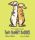 Two Bunny Buddies - Kathryn O. Galbraith