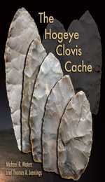 The Hogeye Clovis Cache - Michael R. Waters