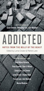 Addicted : Notes from the Belly of the Beast