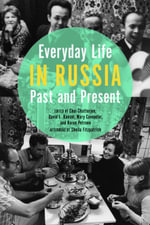 Everyday Life in Russia Past and Present
