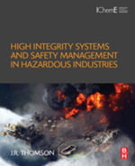 High Integrity Systems and Safety Management in Hazardous Industries - J.R Thomson